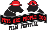 "The 1st Annual ""Pets Are People Too"" (PRP2) Film Festival!"