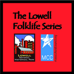 Lowell Folklife Series