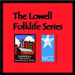 Lowell Folklife Series